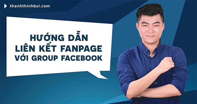 lien-ket-fanpage-voi-group-facebook-2017