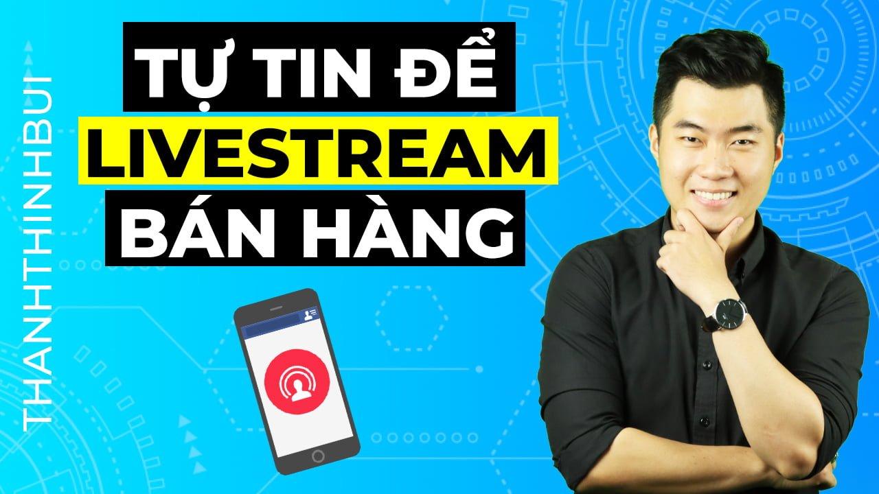 tu tin de livestream ban hang