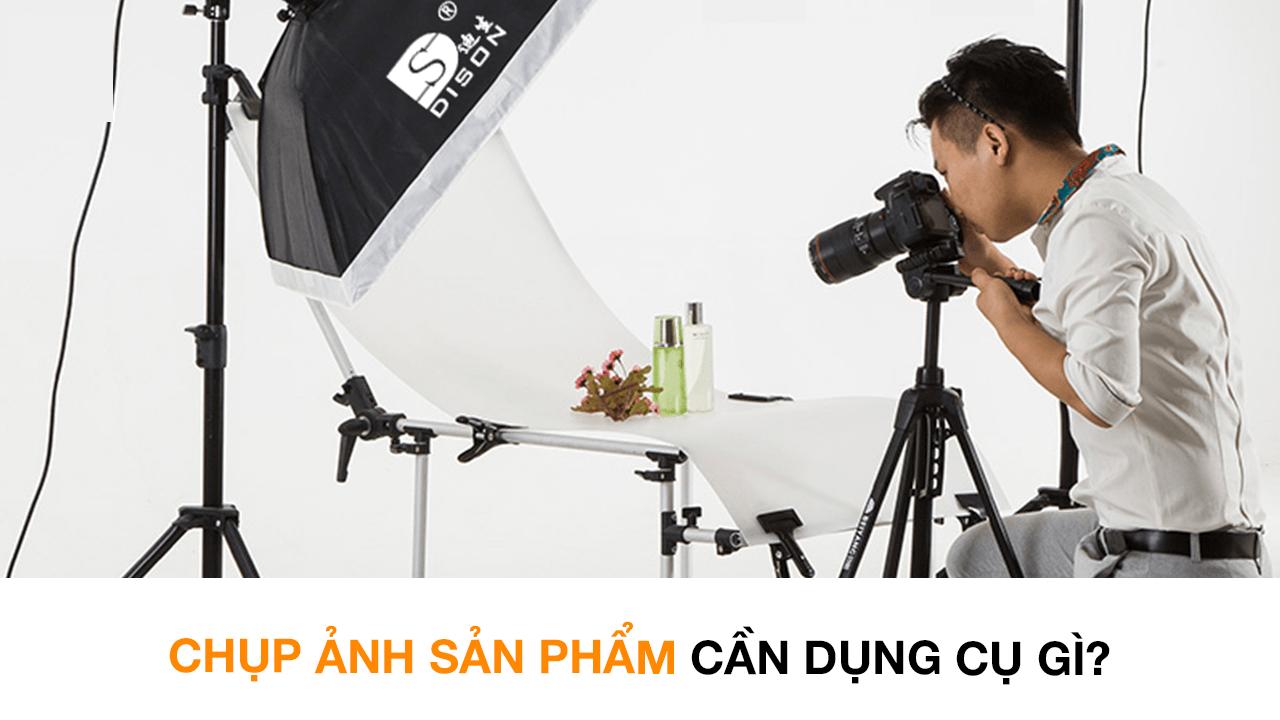 chup-anh-san-pham-can-dung-cu-gi-feature